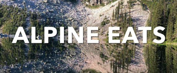 New Video: ALPINE EATS